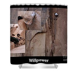 Willpower With Caption Shower Curtain by Bob Christopher