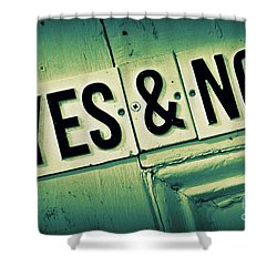 Yes And No 2 Shower Curtain by Perry Webster