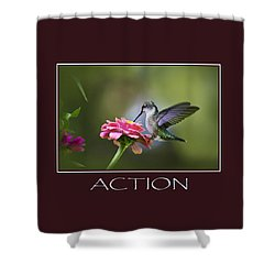 Action Inspirational Motivational Poster Art Shower Curtain by Christina Rollo