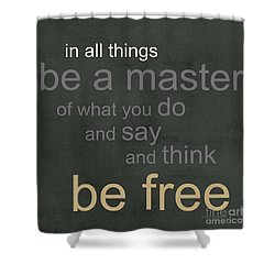 Be Free Shower Curtain by Linda Woods