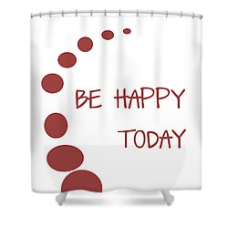 Be Happy Today In Red Shower Curtain by Georgia Fowler