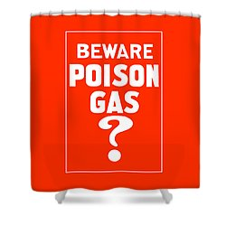 Beware Poison Gas Shower Curtain by War Is Hell Store