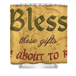 Bless These Gifts Shower Curtain by Debbie DeWitt