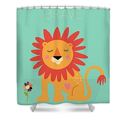Brave Shower Curtain by Nicole Wilson