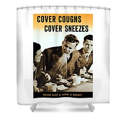Cover Coughs Cover Sneezes Shower Curtain by War Is Hell Store