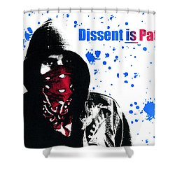 Dissent Is Patriotic Shower Curtain by Jeffery Ball