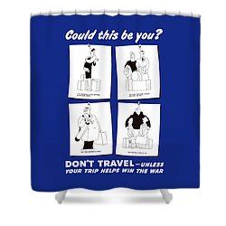 Don't Travel Unless It Helps Win The War Shower Curtain by War Is Hell Store