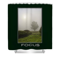 Focus Inspirational Poster Art Shower Curtain by Christina Rollo