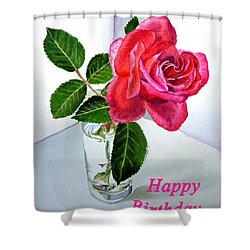 Happy Birthday Card Rose  Shower Curtain by Irina Sztukowski