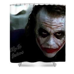 Heath Ledger Joker Why So Serious Shower Curtain by David Dehner