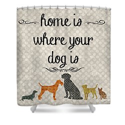 Home Is Where Your Dog Is-jp3039 Shower Curtain by Jean Plout