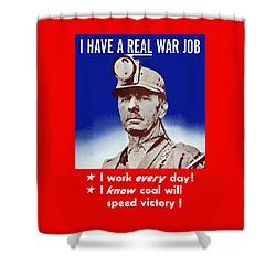 I Have A Real War Job Shower Curtain by War Is Hell Store