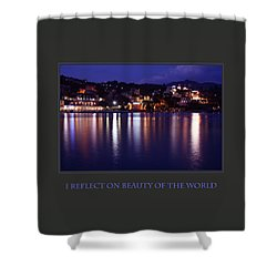 I Reflect On Beauty Of The World Shower Curtain by Donna Corless