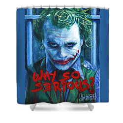 Joker - Why So Serioius? Shower Curtain by Bill Pruitt
