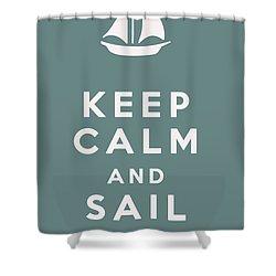 Keep Calm And Sail On Shower Curtain by Georgia Fowler