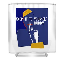 Keep It To Yourself Buddy Shower Curtain by War Is Hell Store