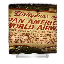 Key West Florida - Pan American Airways Birthplace Sign Shower Curtain by John Stephens