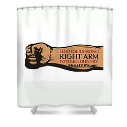 Lend Your Strong Right Arm To Your Country Shower Curtain by War Is Hell Store