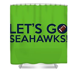 Let's Go Seahawks Shower Curtain by Florian Rodarte