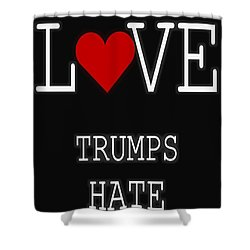 Love Trumps Hate Shower Curtain by Dan Sproul
