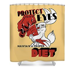 Protect Your Eyes - Maintain A Proper Diet Shower Curtain by War Is Hell Store