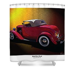 Red Hot Rod Shower Curtain by Kenneth De Tore
