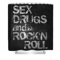 Sex Drugs And Rock N Roll Shower Curtain by Taylan Apukovska
