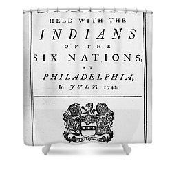 Six Nations Treaty, 1742 Shower Curtain by Granger