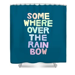 Somewhere Over The Rainbow Shower Curtain by Priscilla Wolfe
