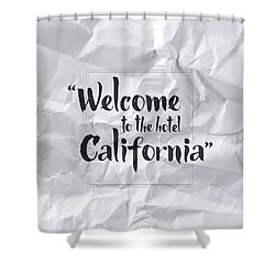 Welcome To The Hotel California Shower Curtain by Samuel Whitton