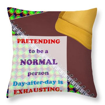 Pretending Normal Comedy Jokes Artistic Quote Images Textures Patterns Background Designs  And Colo Throw Pillow by Navin Joshi