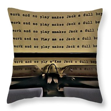 All Work And No Play Makes Jack A Dull Boy Throw Pillow by Florian Rodarte