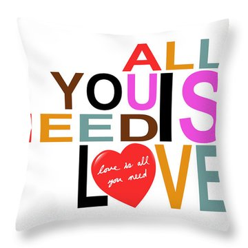 All You Need Is Love Throw Pillow by Mal Bray