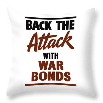 Back The Attack With War Bonds  Throw Pillow by War Is Hell Store