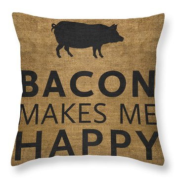 Bacon Makes Me Happy Throw Pillow by Nancy Ingersoll