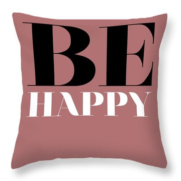 Be Happy Poster 2 Throw Pillow by Naxart Studio