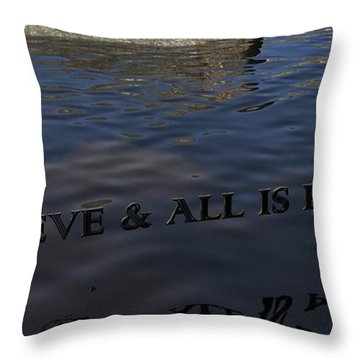 Believe And All Is Possible Throw Pillow by James Barnes