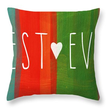 Best Ever Throw Pillow by Linda Woods