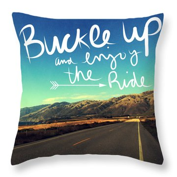 Buckle Up And Enjoy The Ride Throw Pillow by Linda Woods