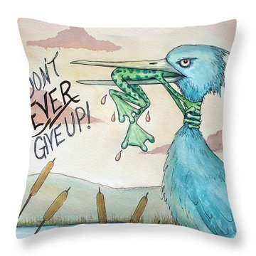 Do Not Ever Give Up Throw Pillow by Joey Nash