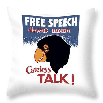 Free Speech Doesn't Mean Careless Talk Throw Pillow by War Is Hell Store
