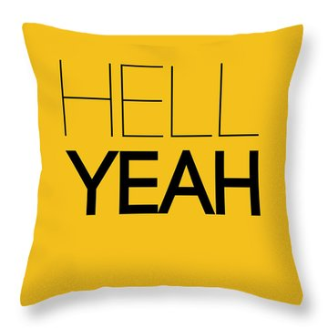 Hell Yeah Poster 2 Throw Pillow by Naxart Studio