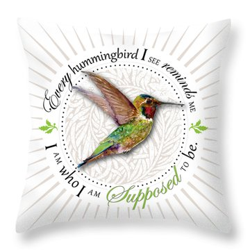 I Am Who I Am Supposed To Be Throw Pillow by Amy Kirkpatrick