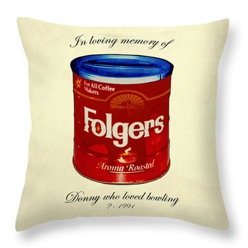 In Loving Memory Of Donny Who Loved Bowling  Variant 1 Throw Pillow by Filippo B