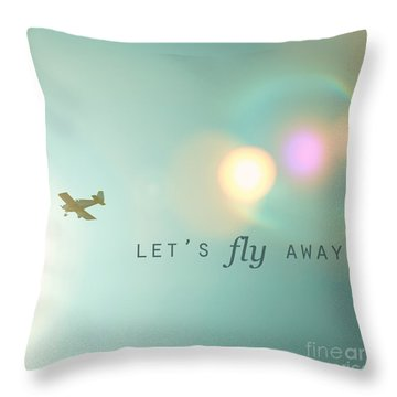 Let's Fly Away Throw Pillow by Kim Fearheiley