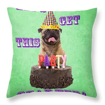 Let's Get This Party Started Throw Pillow by Edward Fielding