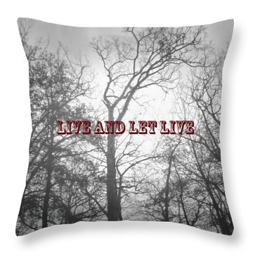 Live And Let Live Throw Pillow by Gerlinde Keating - Galleria GK Keating Associates Inc
