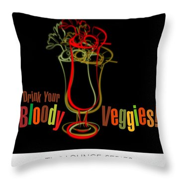 Lounge Series - Drink Your Bloody Veggies Throw Pillow by Mary Machare