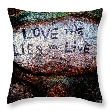Love The Lies You Live Throw Pillow by Ed Weidman