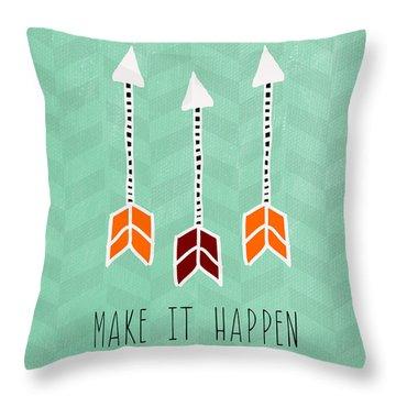 Make It Happen Throw Pillow by Linda Woods